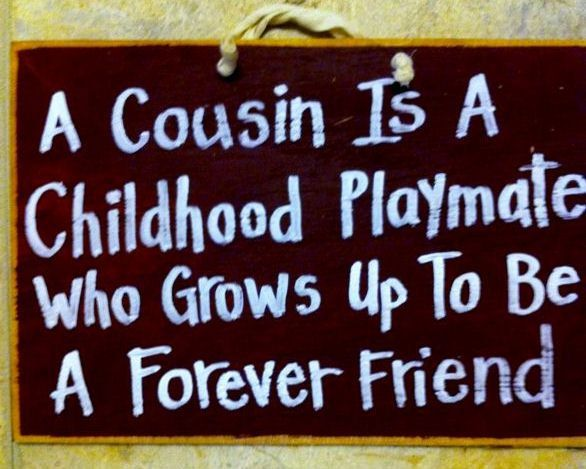 A COUSIN is a childhood playmate who grows up to be a forever friend sign. $9.99, via Etsy.