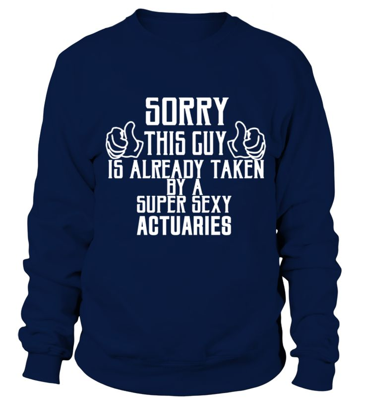 sorry sexy ACTUARIES shirt  Actuary#tshirt#tee#gift#holiday#art#design#designer#tshirtformen#tshirtforwomen#besttshirt#funnytshirt#age#name#october#november#december#happy#grandparent#blackFriday#family#thanksgiving#birthday#image#photo#ideas#sweetshirt#bestfriend#nurse#winter#america#american#lovely#unisex#sexy#veteran#cooldesign#mug#mugs#awesome#holiday#season#cuteshirt