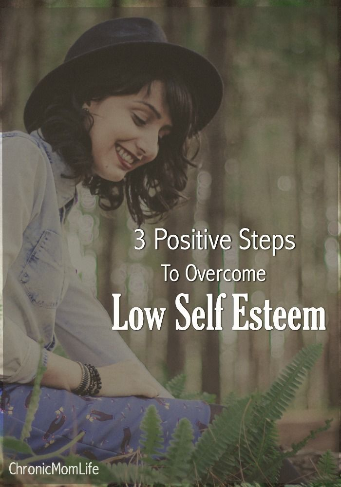 3 positive steps you can take right now to overcome low self esteem