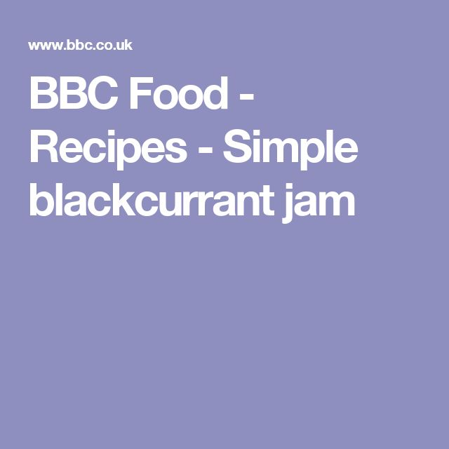 BBC Food - Recipes - Simple blackcurrant jam
