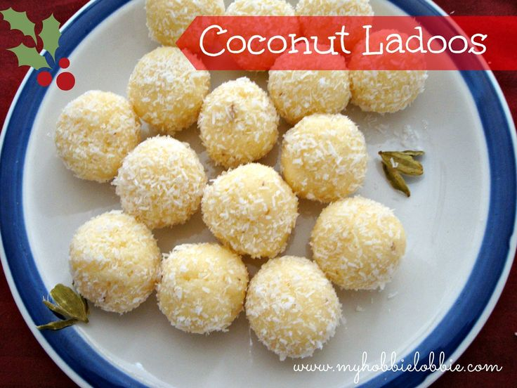 My Hobbie Lobbie: Week 3 of 12 Weeks of Christmas Treats: Coconut Ladoos aka Coconut Snowballs
