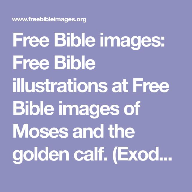 Free Bible images: Free Bible illustrations at Free Bible images of Moses and the golden calf. (Exodus 32)