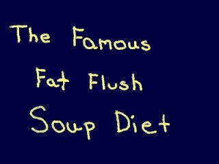 Famous Fat Flush Diet. Pinning this just for the soup recipe! Looks yummy.