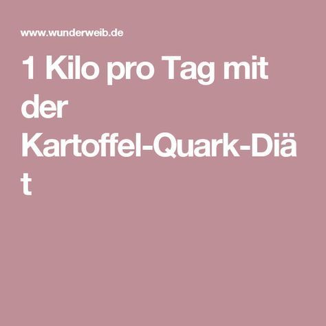 1 Kilo pro Tag mit der Kartoffel-Quark-Diät