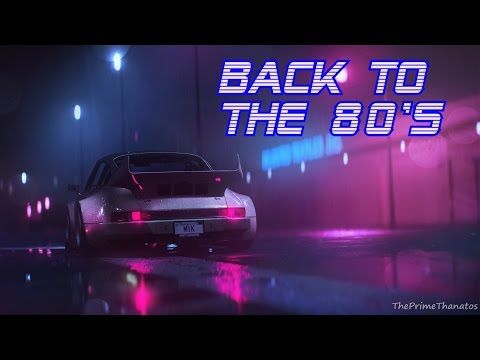 'Back To The 80's' | Best of Synthwave And Retro Electro Music Mix for 2 Hours - YouTube