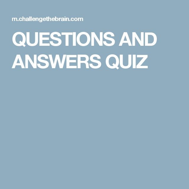 QUESTIONS AND ANSWERS QUIZ