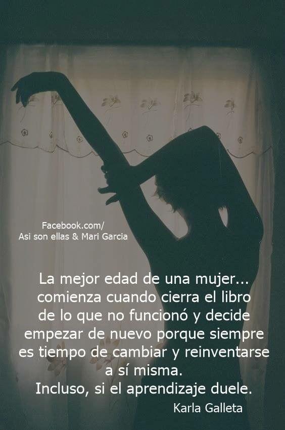 La mejor edad de una mujer comienza cuando cierra el libro de lo que no funcionó. #frasesdeunamujer
