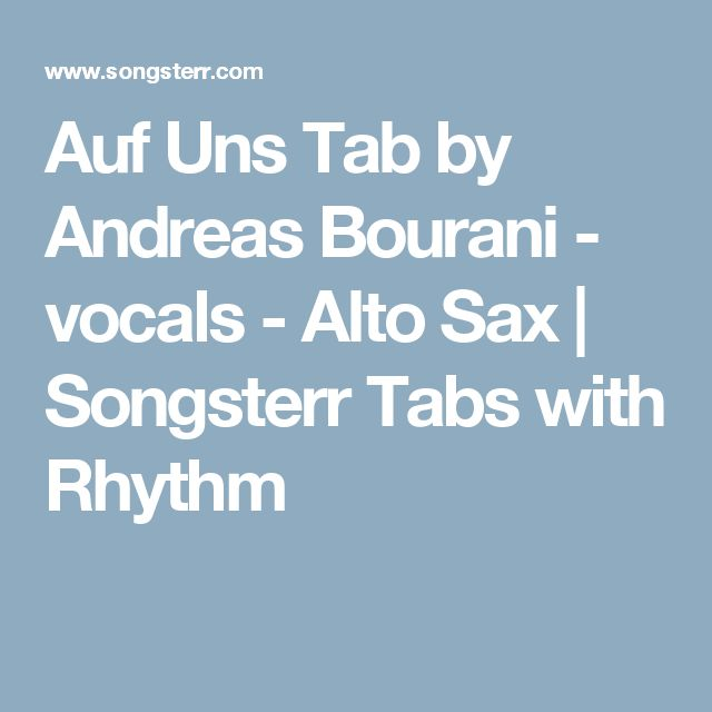 Auf Uns Tab by Andreas Bourani - vocals - Alto Sax | Songsterr Tabs with Rhythm