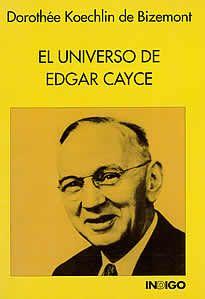 El universo de Edgar Cayce de Dorothée Koechlin editado por Indigo.Edgar Cayce, el gran medium americano, que hizo las revelaciones más sorprendetes de cuantas se habían hecho hasta ese momento, se nos muestra en este libro en todas sus múltiples facetas.