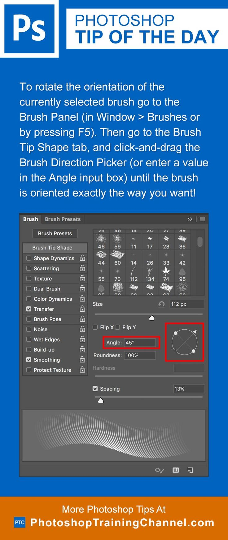 To rotate the orientation of the currently selected brush go to the Brush Panel (in Window > Brushes or by pressing F5). Then go to the Brush Tip Shape tab, and click-and-drag the Brush Direction Picker (or enter a value in the Angle input box) until the brush is oriented exactly the way you want!