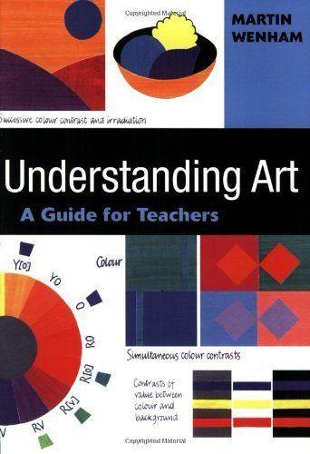 Understanding Art: A Guide for Teachers 1st edition by Wenham, Martin W published by Sage Publications Ltd Paperback http://www.newlimitededition.com/understanding-art-a-guide-for-teachers-1st-edition-by-wenham-martin-w-published-by-sage-publications-ltd-paperback/