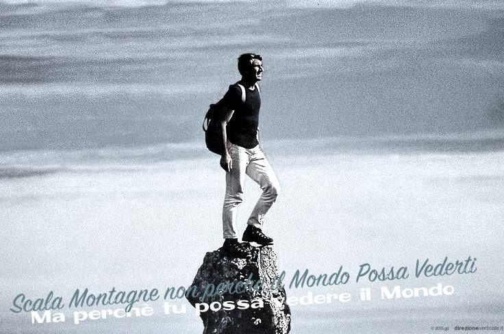 Scala Montagne non perchè il Mondo possa vederti Ma perchè tu possa vedere il Mondo  This is an unofficial fan-page, maintained by DirezioneVerticale.it
