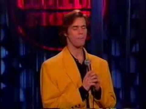A classic act from Jim Carrey's earlier days in stand up comedy.