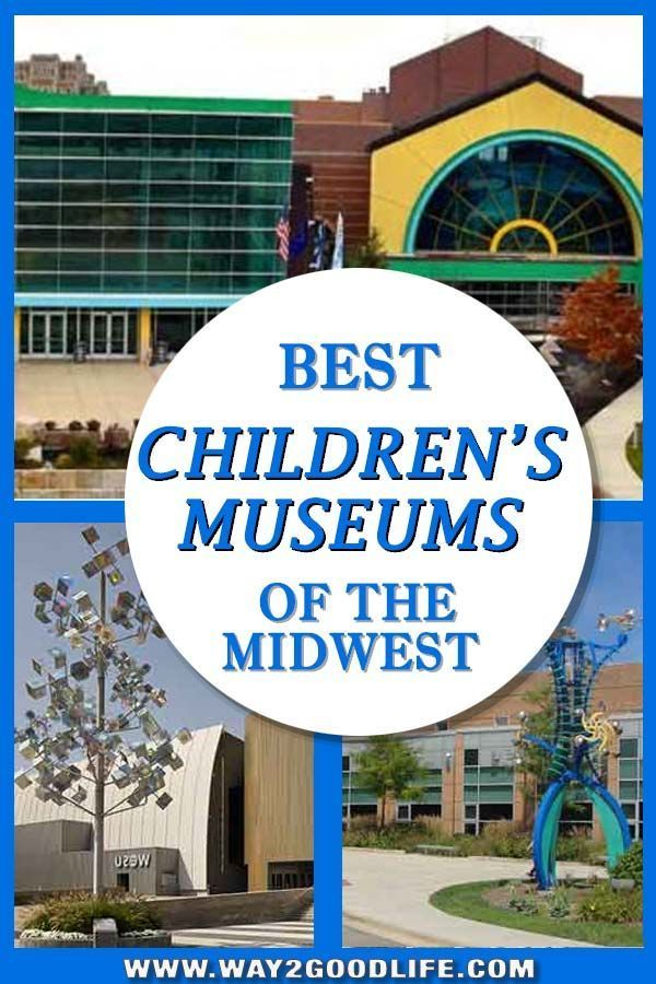 Best Childrens Museums of the Midwest