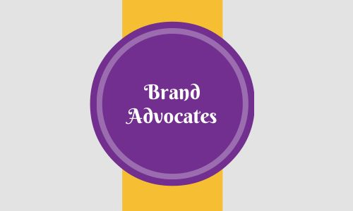 Customers who favorably talks about a brand or service and then share positive things about that brand with other people through word-of-mouth are known as brand advocates.
