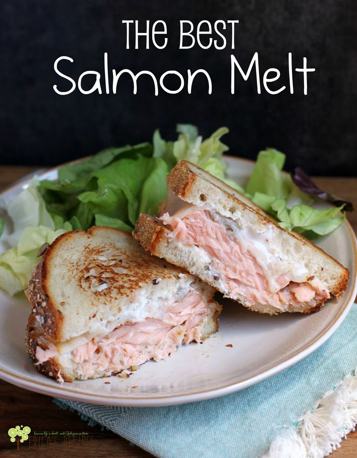 The Best Salmon Melt. From EricasRecipes.com.