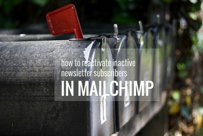 How to reactivate inactive newsletter subscribers in MailChimp