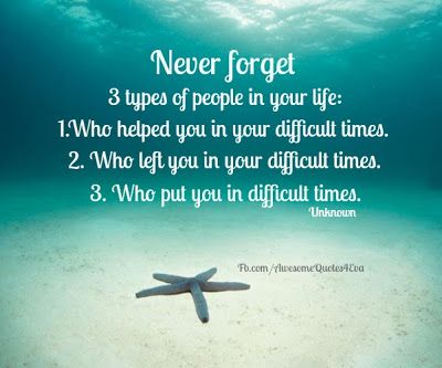 never forget 3 types of people in your life -
