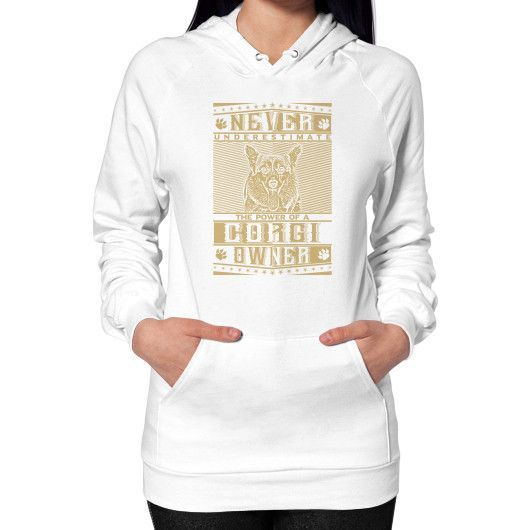 Never underestimate the power of a Corgi Owner Hoodie (on woman)