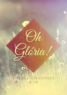 """""""Dêem graças em todas as circunstâncias, pois esta é a vontade de Deus para vocês em Cristo Jesus."""" (1 Tessalonicenses 5:18)"""