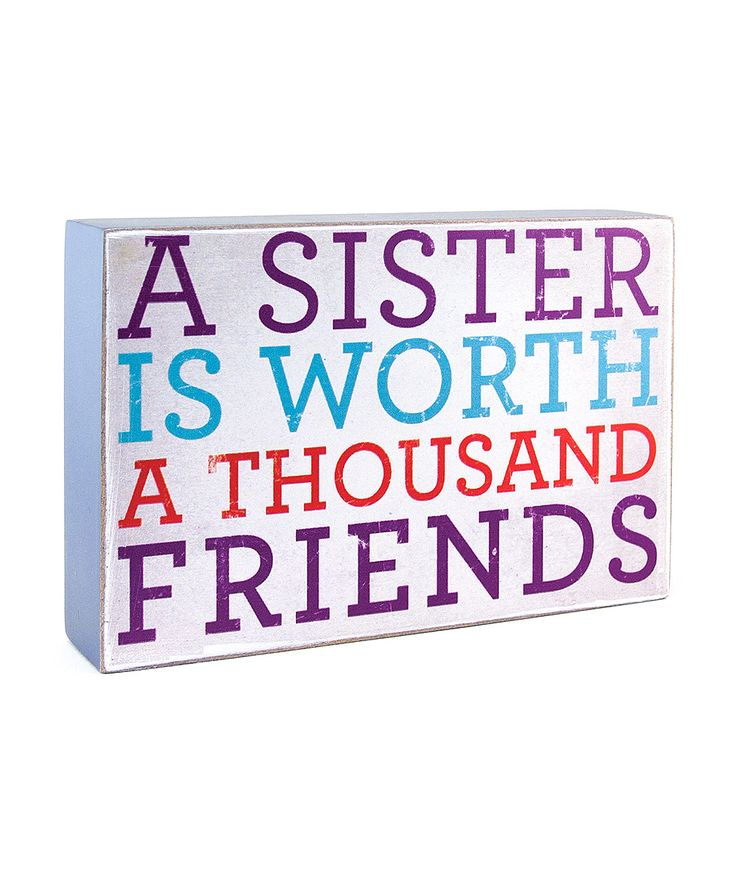 Sisters...so very true...I was blessed to have 3 beautiful ones...love...cherish and so glad to have them...