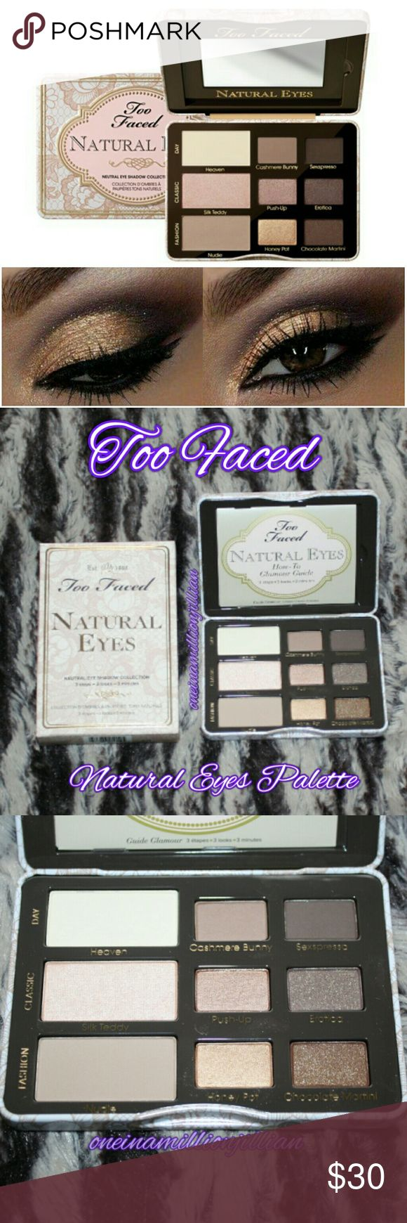 Too Faced Natural Eyes Palette New in Box (Swatches from Google)  Full Sz & Authentic  Colors Include: - .07oz pan Heaven, Silk Teddy & Nudie - .03oz pan Cashmere Bunny, Sexpresso, Push-up, Erotica, Honey Pot & Chocolate Martini  This palette comes housed in a mirrored tin with a step-by-step guide to creating flattering looks. It features 9 neutral shadows, including 3 NEW hues, larger sizes of 3 complementary shadows & 3 TF faves. It is a must-have solution for creating neutral eye looks…