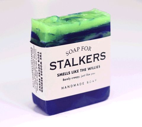 Soap for Stalkers