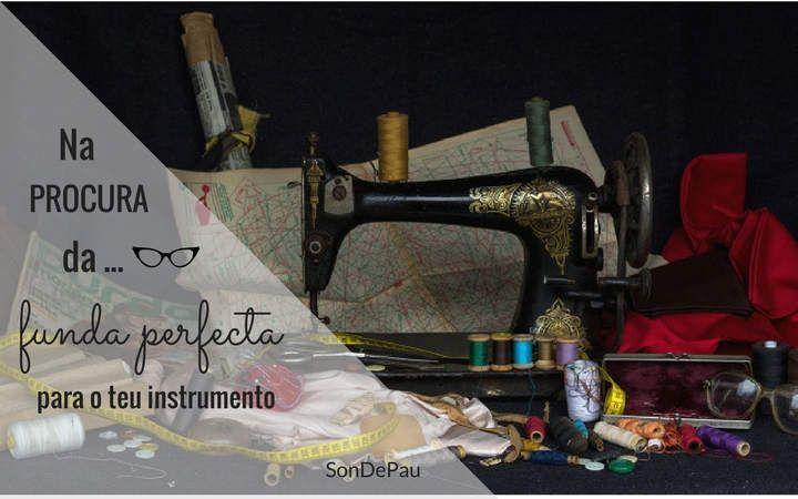 👓 Na procura da funda perfecta para o teu instrumento