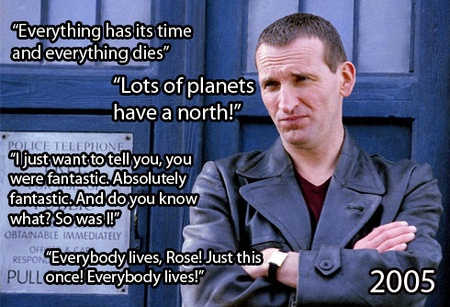 You never forget your first Doctor, which is true.  I'm so new to Doctor Who, I don't have a favorite, yet, but I can say I enjoy Christoper Eccleston's enthusiasm & wit in the role of the 9th Doctor. The ninth was my first doctor! Lol