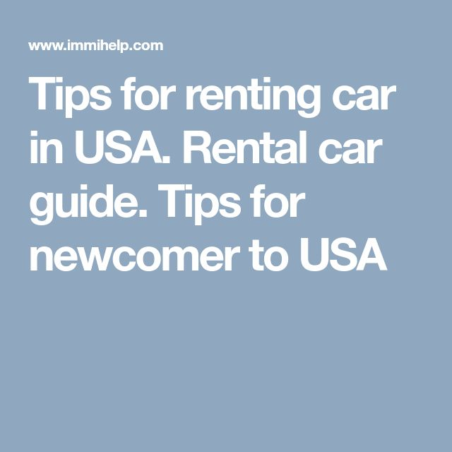 Tips for renting car in USA. Rental car guide. Tips for newcomer to USA