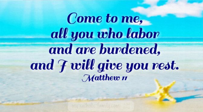 Today's Mass readings: Come to me, all you who labor and are burdened, and I will give you rest. Take my yoke upon you and learn from me, for I am meek and humble of heart http://www.my-catholic-family.com/4572/mass-readings-fourteenth-sunday-ordinary-time/