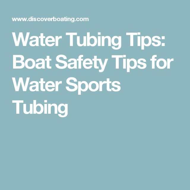 Water Tubing Tips: Boat Safety Tips for Water Sports Tubing