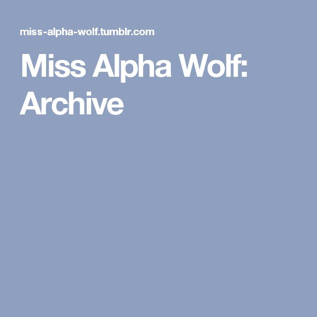 Miss Alpha Wolf: Archive
