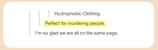 Hydrophobic clothing…would be perfect in the EMS world!!