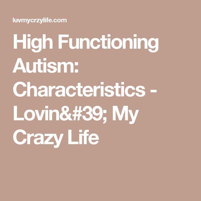 High Functioning Autism: Characteristics - Lovin' My Crazy Life