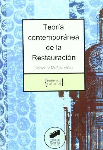 Teoría contemporánea de la restauración / Salvador Muñoz Viñas. Madrid : Síntesis, 2003. #novetatsbellesarts #setembre #CRAIUB