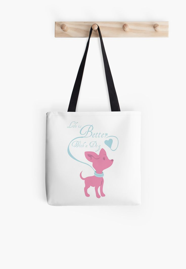Life Is Better With A Dog #dog #pets #chihuahua #quotes #puppies #pink #tote #bag