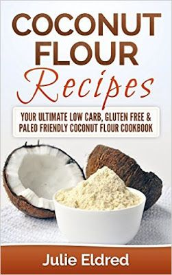 Daily Kindle Cookbooks: Coconut Flour Recipes: Your Ultimate Low Carb, Glu...