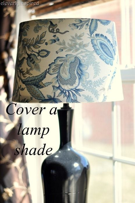 DSC_0001    Great Idea.. I will have to try this!    http://cleverlyinspired.com/2012/02/diy-cover-a-lampshade-super-neat-trick/#