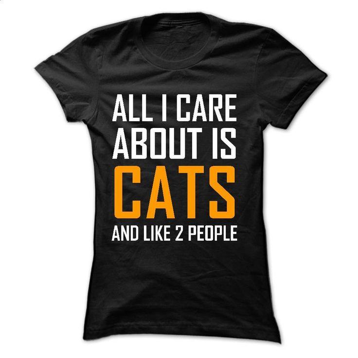 All I Care is Cats T Shirt, Hoodie, Sweatshirts - tshirt design #Tshirt #clothing