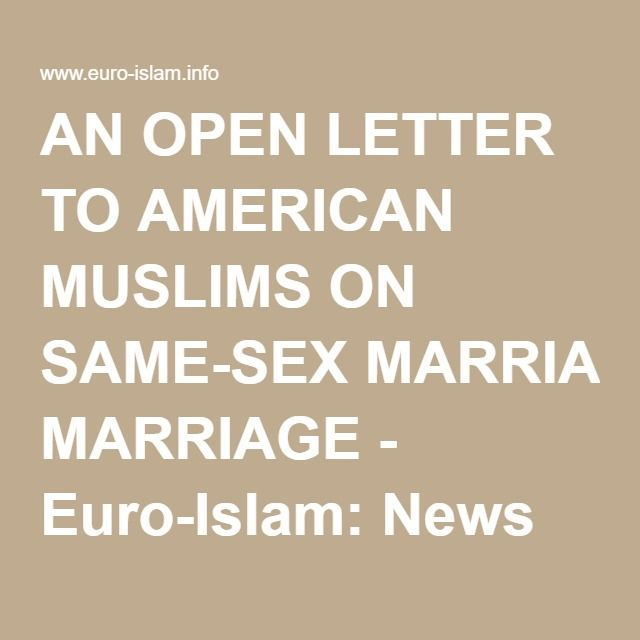 AN OPEN LETTER TO AMERICAN MUSLIMS ON SAME-SEX MARRIAGE - Euro-Islam: News and Analysis on Islam in Europe and North America