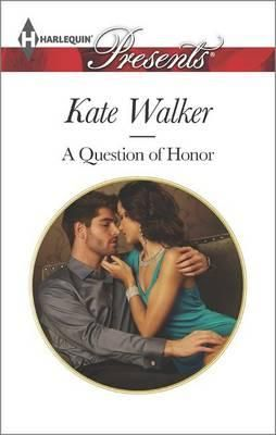 A Question of Honor - Kate Walker