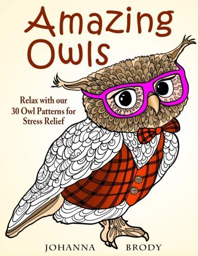 Wise Owls 30 Relaxing Patterns Featuring Cute Relaxation Imagination By ColorQ Books