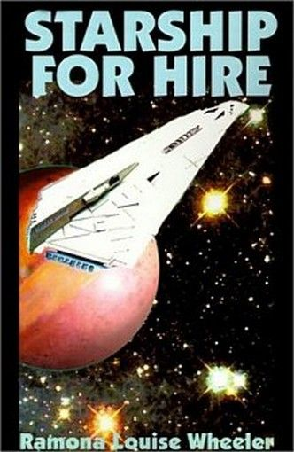Starship for Hire, by Ramona Louise Wheeler