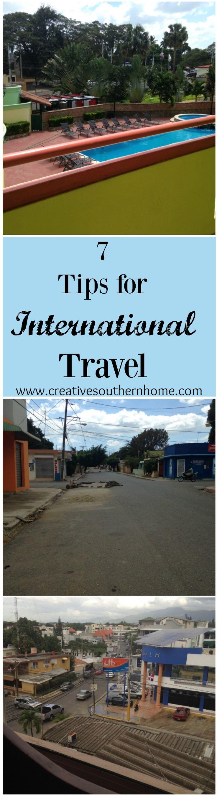 7 tips every international traveler needs to know. www.creativesouthernhome.com