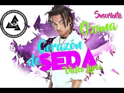 OZUNA - CORAZON DE SEDA (Oficial Video Lyric) - YouTube