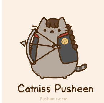 Katniss! May the odds be ever in your favor Pusheen I think he would win the hunger games