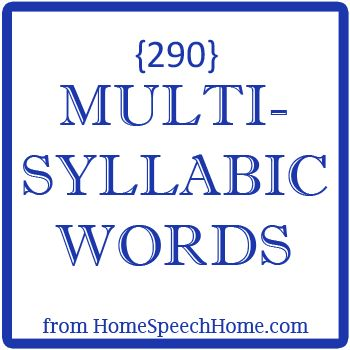 290+ Multisyllabic Words for Home Practice