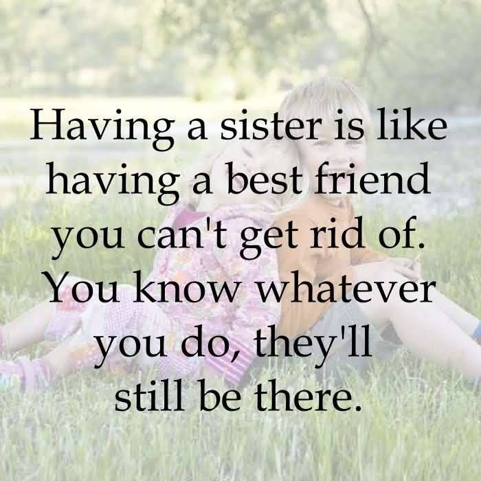 Top Sister Quotes Sayings Little Sister Quotes In Hindi Sister In Law Quotes Brother N Sister Quotes Sister Quotes