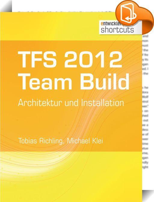 Cute TFS TFS Team Build Architektur und Installation Eine Software zu erstellen